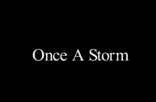 Once A Storm short film